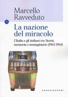 La nazione del miracolo - Marcello Ravveduto