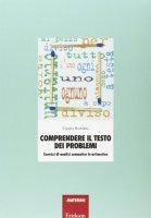 Comprendere il testo dei problemi. Esercizi di analisi semantica in aritmetica - Bortolato Camillo