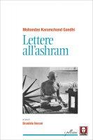 Lettere all'ashram - Mohandas Karamchand Gandhi