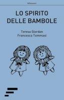 Lo spirito delle bambole - Giordan Teresa, Tommasi Francesca
