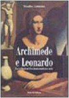 Archimede e Leonardo. Le relazioni fra matematica e arte - Girmenia Rosalba