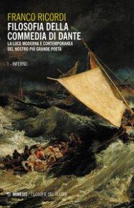 Copertina di 'Filosofia della Commedia di Dante. La luce moderna e contemporanea del nostro più grande poeta'