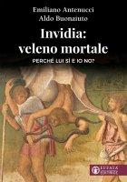Invidia: veleno mortale - Emiliano Antenucci , Aldo Buonaiuto