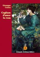 Cogliam d'amor la rosa - Corica Giuseppe