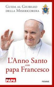 Copertina di 'L' anno santo con papa Francesco'