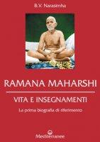Ramana Maharshi. Vita e insegnamenti - Narasimha Swami B.V.