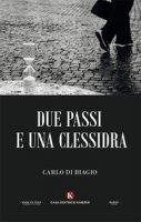 Due passi e una clessidra - Di Biagio Carlo