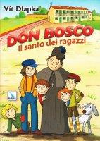 Don Bosco. Il santo dei ragazzi - Dlapka Vit