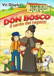 Copertina di 'Don Bosco. Il santo dei ragazzi'