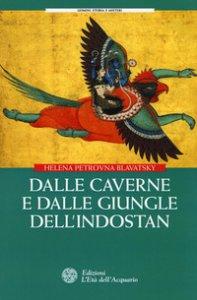 Copertina di 'Dalle caverne e dalle giungle dell'Indostan'