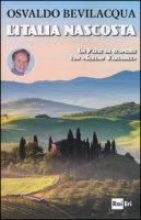 L' Italia nascosta. Un Paese da scoprire con «Sereno variabile» - Bevilacqua Osvaldo