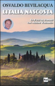 Copertina di 'L' Italia nascosta. Un Paese da scoprire con «Sereno variabile»'
