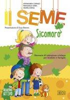 Il Seme 2. Sicomoro - Quaderno - Annamaria Corallo , Francesca Turra , Giurita Zoena