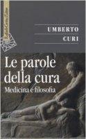 Le parole della cura - Umberto Curi