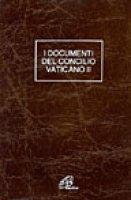 Documenti del Concilio Vaticano II. Costituzioni. Decreti. Dichiarazioni - Santa Sede
