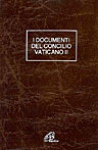 Copertina di 'Documenti del Concilio Vaticano II. Costituzioni. Decreti. Dichiarazioni'