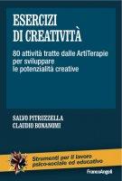 Esercizi di creatività. 80 attività tratte dalle ArtiTerapie per sviluppare le potenzialità creative - AA. VV.