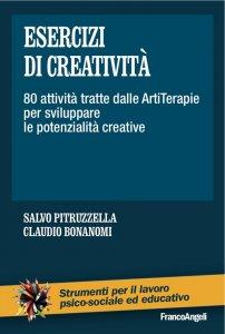 Copertina di 'Esercizi di creatività. 80 attività tratte dalle ArtiTerapie per sviluppare le potenzialità creative'