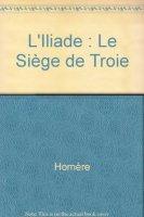 Iliade. Assedio alla città di Troia