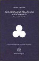 Gli orientamenti relazionali in psicoanalisi per un modello integrato - Mitchell Stephen A.