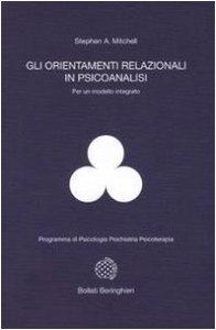 Copertina di 'Gli orientamenti relazionali in psicoanalisi per un modello integrato'