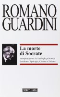 La morte di Socrate - Guardini Romano