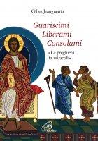 Guariscimi Liberami Consolami - Jeanguenin Gilles