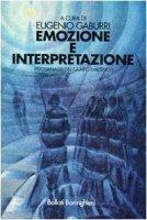 Emozione e interpretazione. Psicoanalisi del campo emotivo - Gaburri Eugenio
