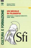 Un secolo di filosofia attraverso i congressi della S.F.I. 1906-2013 - Gaspare Polizzi, Mario Quaranta