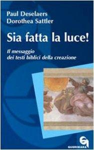 Copertina di 'Sia fatta la luce! Il messaggio dei testi biblici della creazione'