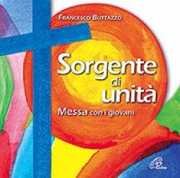 Copertina di 'Sorgente di unità. Messa con i giovani'