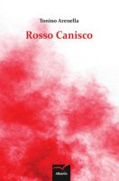 Rosso canisco - Arenella Tonino