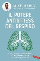 Il potere antistress del respiro - Mike Maric