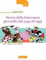 Storia della letteratura giovanile dal 1945 ad oggi - Angelo Nobile