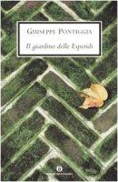 Il giardino delle esperidi - Pontiggia Giuseppe