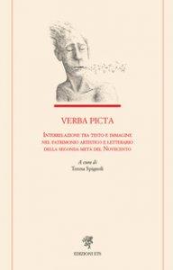 Copertina di 'Verba picta. Interrelazione tra testo e immagine nel patrimonio artistico e letterario della seconda metà del Novecento'