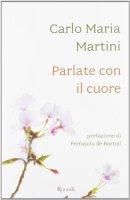 Parlate con il cuore - Martini Carlo M.