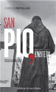 Copertina di 'San Pio, per tutti ancora Enziteto. Storia di un quartiere barese e dei suoi sistemi criminali'