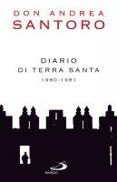 Diario di Terra Santa 1980-1981 - Santoro Andrea