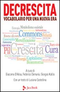 Copertina di 'Decrescita: vocabolario per una nuova era'