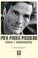 Pier Paolo Pasolini - Italo Moscati