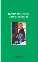 Il monachesimo non cristiano - Paolo Trianni