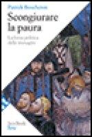 Scongiurare la paura - Boucheron Patrick