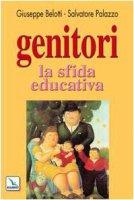 Genitori, la sfida educativa - Palazzo Salvatore, Belotti Giuseppe