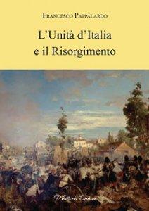 Copertina di 'Unità d'Italia e il Risorgimento. (L')'