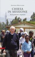 Chiesa in missione - Antonio Mattiazzo