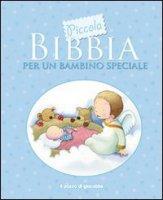 Piccola Bibbia per un bambino speciale - Toulmin Sarah, Stephenson Kristina
