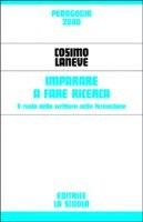 Imparare a fare ricerca. Il ruolo della scrittura nella formazione - Laneve Cosimo, Agrati Laura, Gemma Chiara