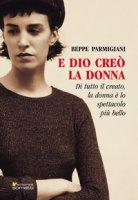 E Dio creò la donna - Parmigiani Beppe