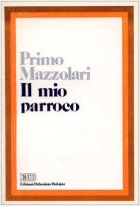 Copertina di 'Il mio parroco. Confidenze di un povero prete di campagna'